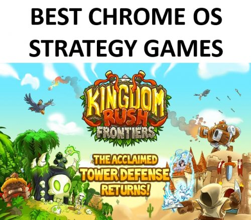 A list of the best strategy games for Chrome OS.