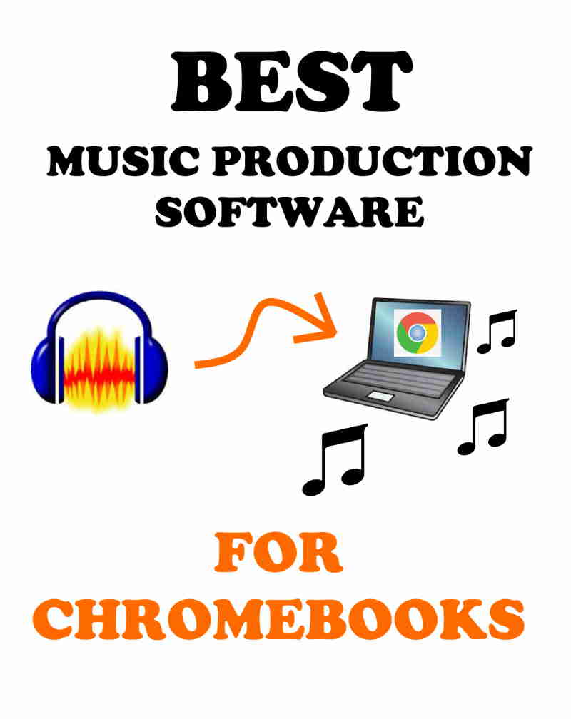 Best Music Production Software for Chromebooks (Ultimate Guide)