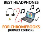 9 Best Headphones for Chromebooks (Budget-Friendly!) - 2020