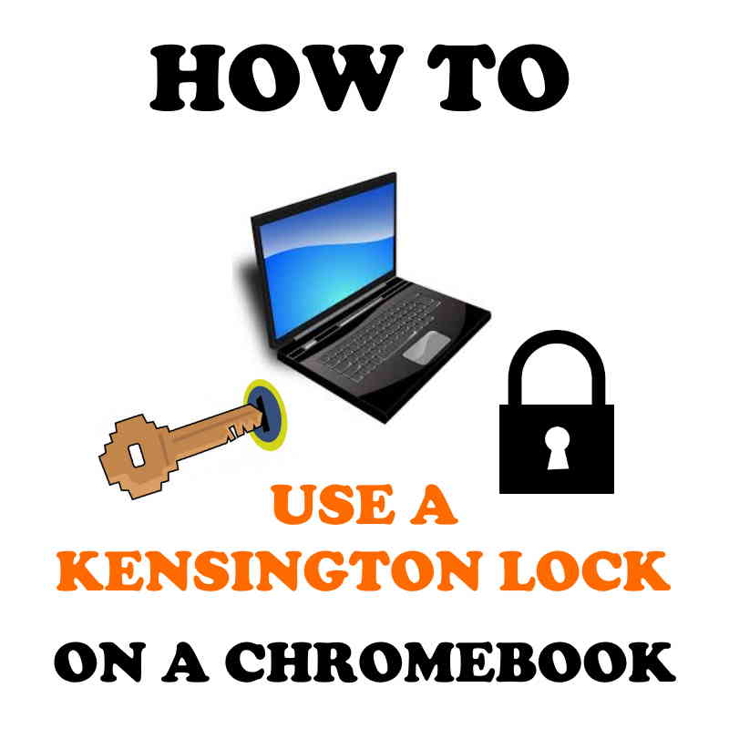 Kensington locks Chromebook