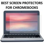 3 Best Chromebook Screen Protectors Reviewed - Buyer's Guide (2020)