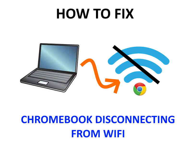 Fix Chromebook disconnecting from Internet or WiFi.