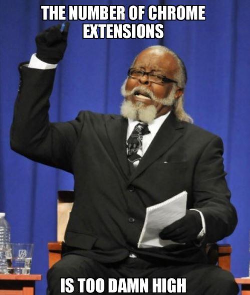 Chrome extensions meme.