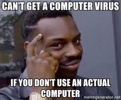 Computer virus meme.