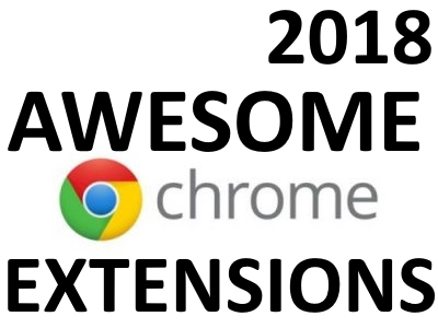 Awesome Chrome extensions of 2018.