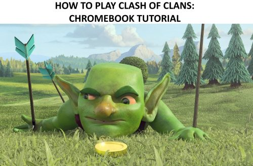 How to Play Clash of Clans on a Chromebook (Complete Tutorial) – 2018