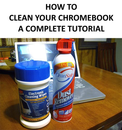 Tutorial about how to clean your Chromebook.