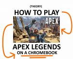 Play Apex Legends on a Chromebook (Theory) - 2021