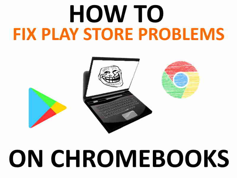 Play Store apps won't open Chromebook.