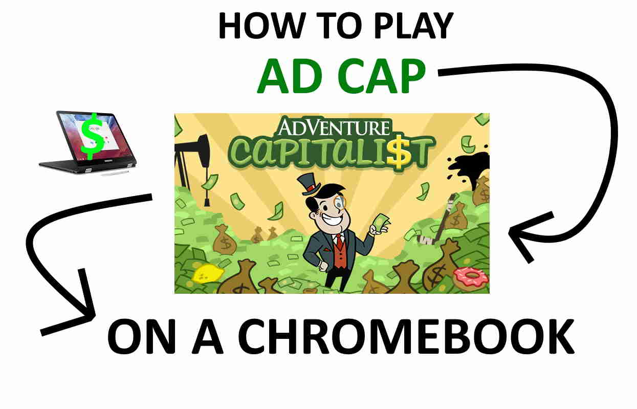 How to Get AdVenture Capitalist on a Chromebook | Platypus
