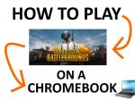How to Play PUBG on Chromebook (Ultimate Tutorial) - 2020