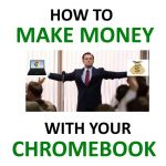 How to Make Money Online With a Chromebook (Working 2021)