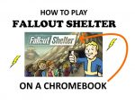 How to Play Fallout Shelter on Chromebook (Ultimate Tutorial)