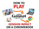 How to Play Genshin Impact on Chromebook (Guide)