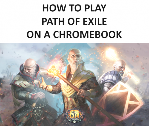 How to Play Path of Exile on a Chromebook (Complete Tutorial) – 2018