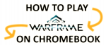 How to Play Warframe on a Chromebook (Ultimate Tutorial!) - 2021