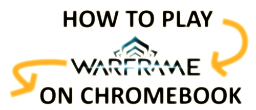 Play Warframe on Chromebook.