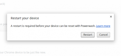 When you Powerwash your Chromebook, you'll get warnings that pop up.