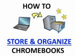 How to Store Chromebook in the Classroom (Long Term Storage)