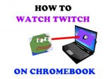 How to Watch Twitch on a Chromebook (Beginner's Guide)