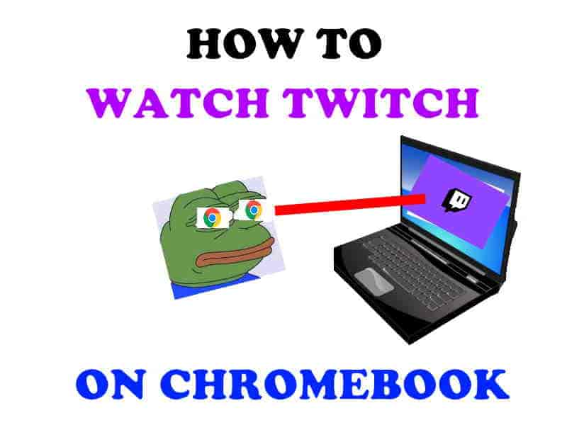 How to watch Twitch on Chromebook.