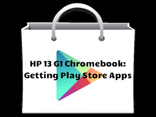 HP 13 G1 Chromebook? Get the Android Play Store Update Right NOW.