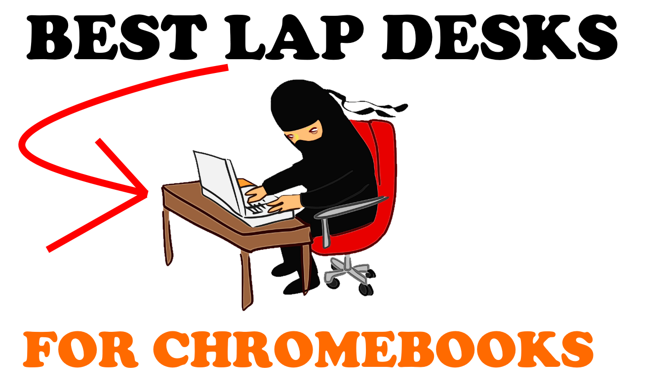 Lap desk buyer's guide for Chromebooks.