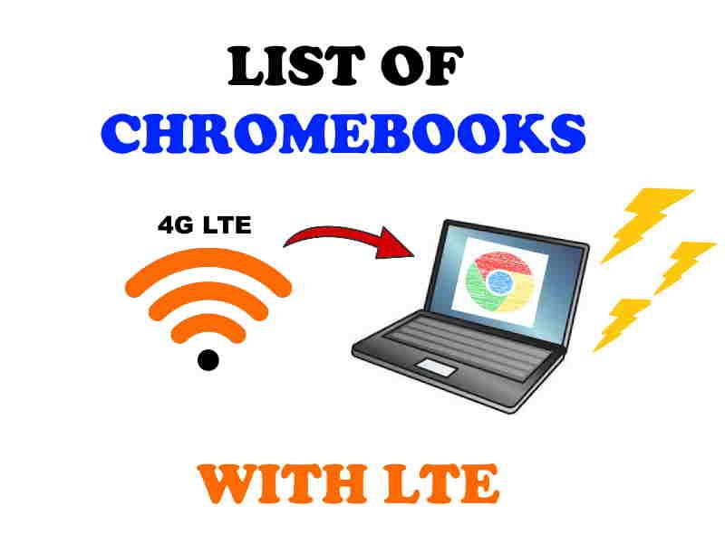 LTE Chromebook list.
