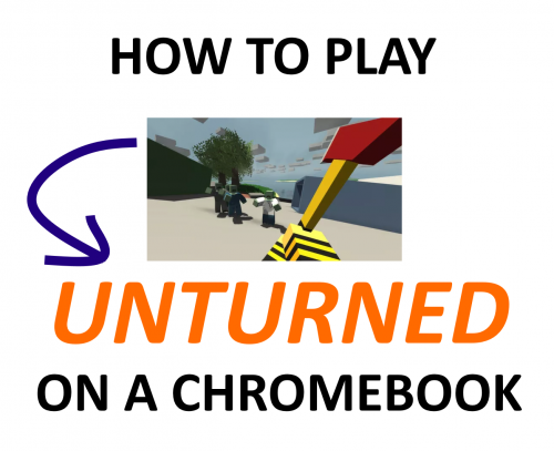 Play Unturned on Chromebook.