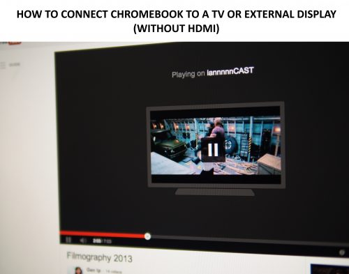 How to project Chromebook to TV without HDMI.