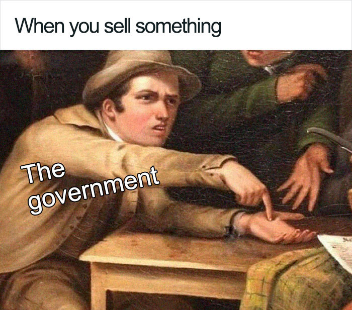 Taxes government meme.