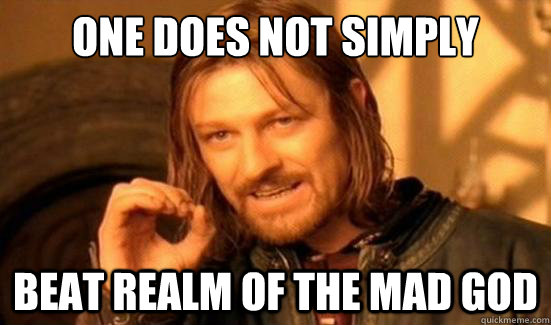One does not simply RotMG meme.