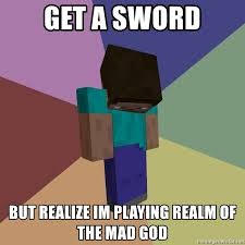 Realm of the Mad God Minecraft meme.