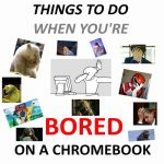 Things to Do on a Chromebook When You're Bored (Ultimate List)
